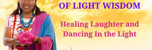 Healing Laughter and Dancing In the Light