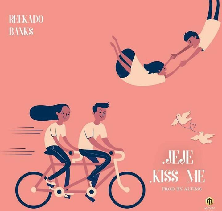 Reekado Banks – Kiss Me + Easy (Jeje)