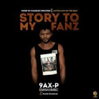 9ax-P - Story To My Fanz
