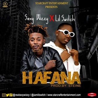 Sexywizzy X Lil Switch – Hafana