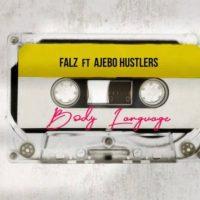 Falz – Body Language ft. Ajebo Hustlers