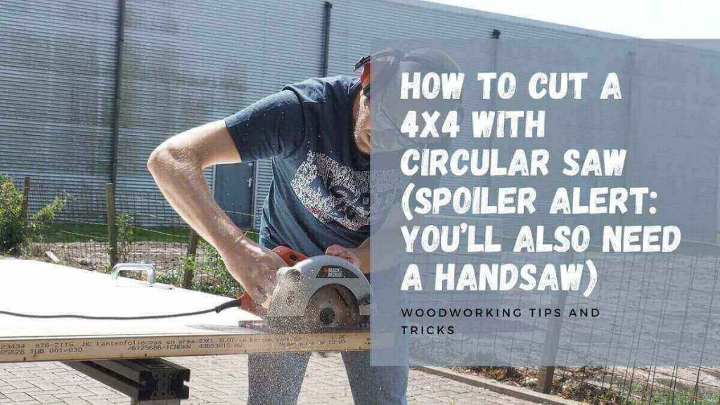 How to Cut a 4x4 with Circular Saw