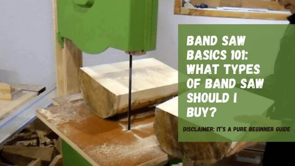Types of Band Saw