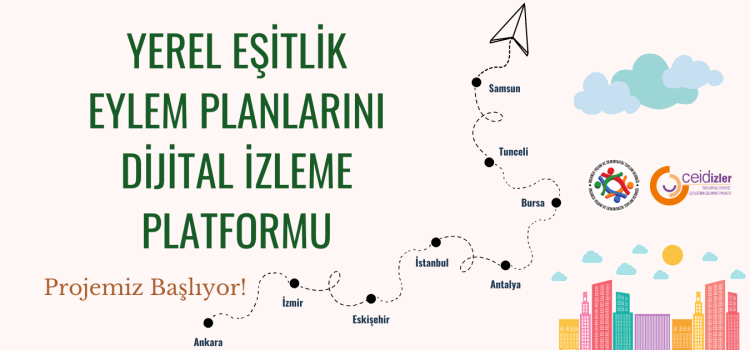 Yerel Eşitlik Eylem Planlarını Dijital İzleme Platformu Projemiz Başlıyor!