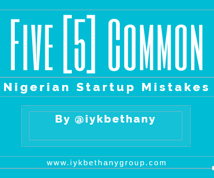 5 common entrepreneur mistakes , 5 common business mistakes, top 5 start mistakes to avoid, 5 Common Mistakes Nigerians Make When Starting A Business