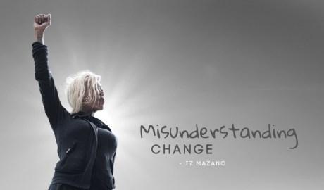 Iz Mazano - Misunderstanding Change