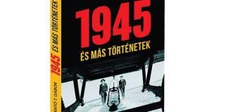 Szántó T. Gábor - 1945 és más történetek