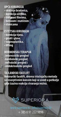 Poliklinika Superiora ustanova za kirurške i internističke djelatnosti, Opća kirurgija, estetska kirurgija, korektivna kirurgija, hormonska terapija, tajlandski facelift ,ajbolja ustanova kirurške i internističke djelatnosti, popularni zahvati u estetskoj i korektivnoj kirurgiji, općoj kirurgiji, antiaging programi, tajlandski facelift, vrhunska usluga u estetskoj kirurgiji najmodernijom tehnologijom, kirurškim i nekirurškim metodama uz postoperativno zbrinjavanje pacjenata u diskreciji i premium diskreciji