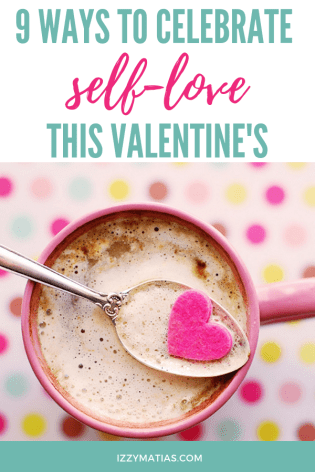 Valentine's is all about celebrating love, so take this season of love to focus on you. Here are nine ways you can celebrate valentine's with self-love! #selflove #valentines