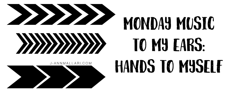 Monday Music To My Ears: Hands To Myself