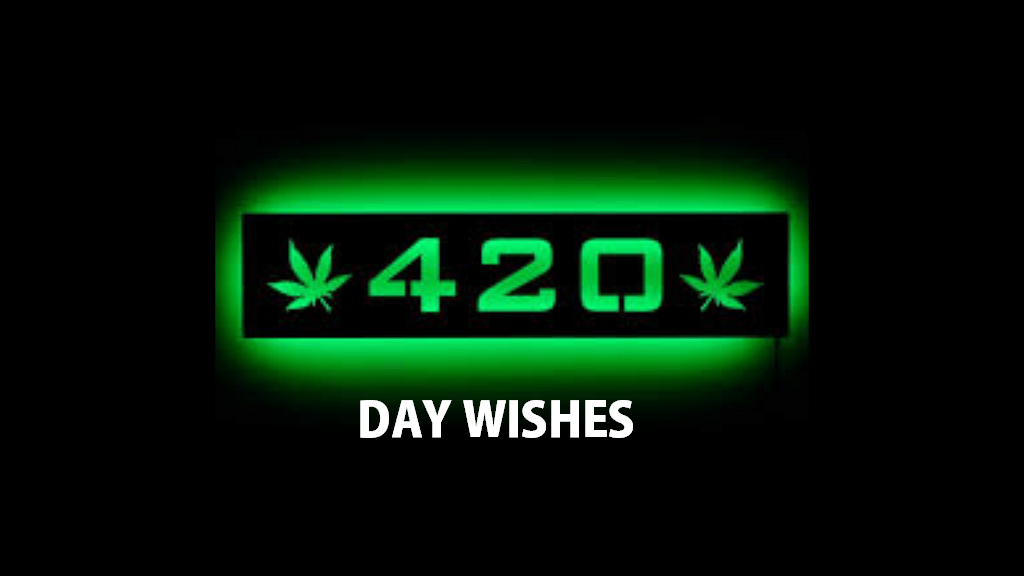 420 day wishes