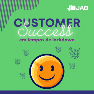 Customer Success em tempo de lockdown