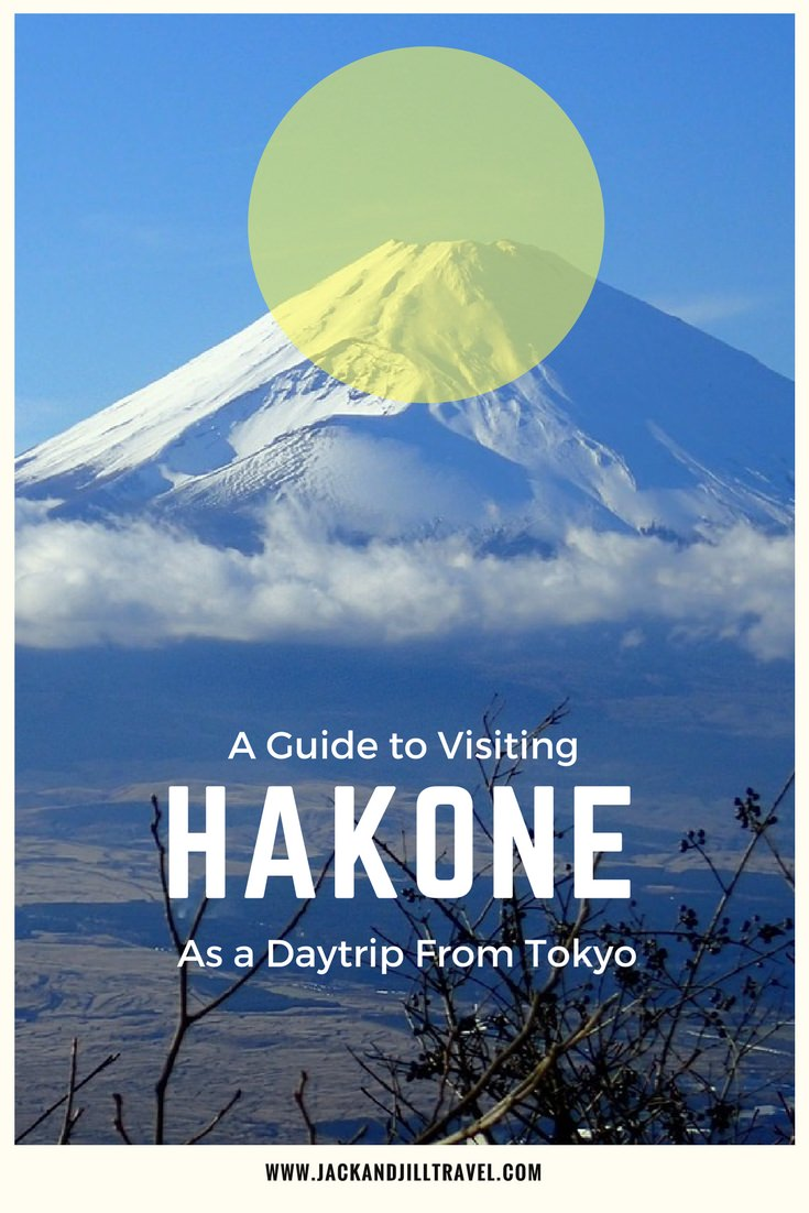 Why and how to visit Hakone as a daytrip from Tokyo