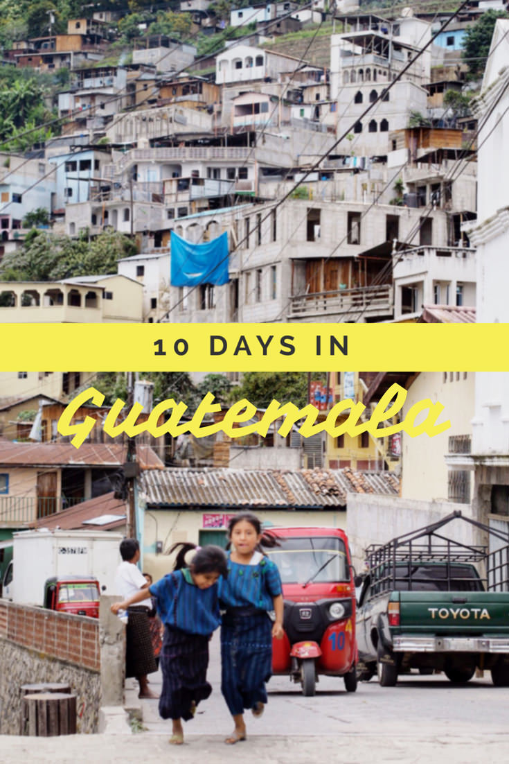10 Day Itinerary In Guatemala