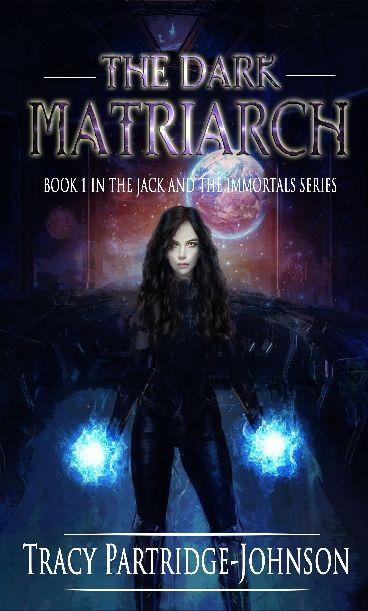 The Dark Matriarch - Book One in the Jack and the Immortals series