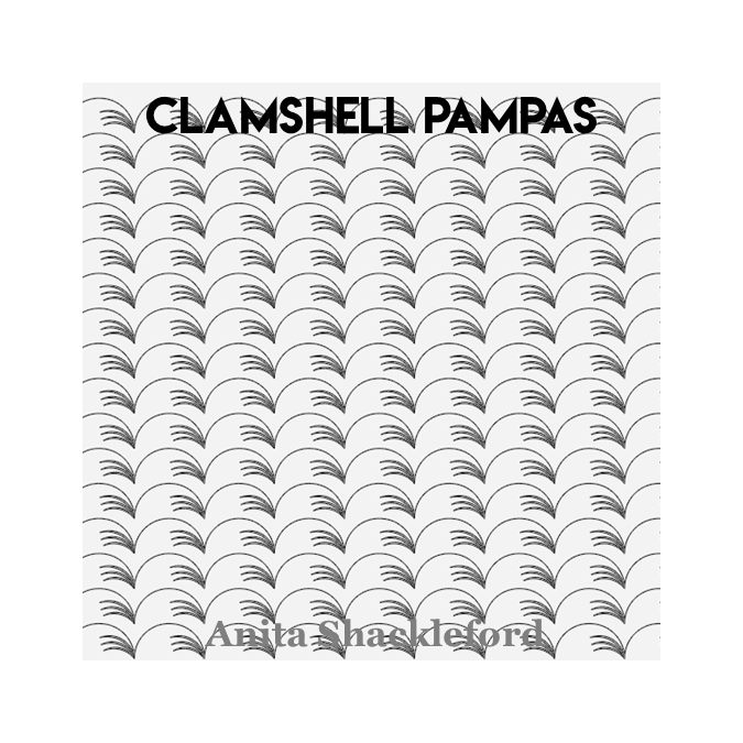 Clamshell Pampas - Anita Shackleford