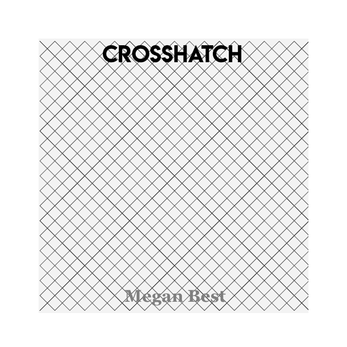 Crosshatch - Megan Best