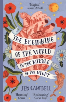 Image for The Beginning of the World in the Middle of the Night : an enchanting collection of modern fairy tales