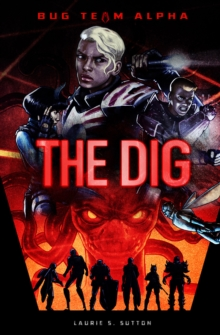 The dig by SUTTON, LAURIE S. (9781474749084) | BrownsBfS