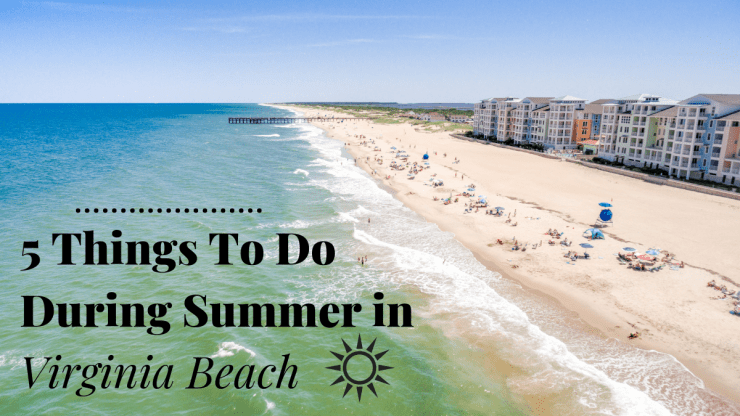 5 Things To Do During Summer in Virginia Beach