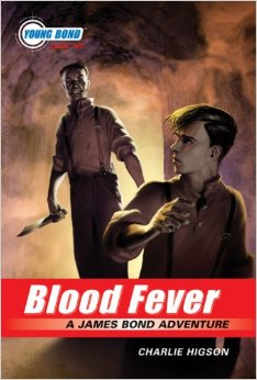 A Look at Blood Fever by Charlie Higson  Jack Lugos Blog  Fiction and James Bond Musings