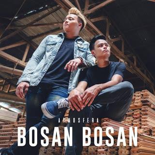 Lirik Lagu Atmosfera - Bosan Bosan
