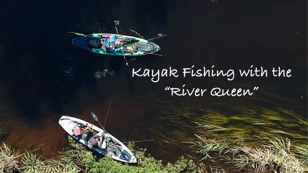 """Kayak Fishing with the """"River Queen""""