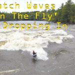 How to catch waves on the Fly. AKA Dropping in.