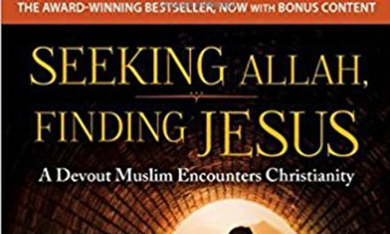 Book Review: Seeking Allah, Finding Jesus