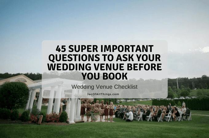45 Super Important Questions to Ask Your Wedding Venue Before You Book – Wedding Venue Checklist (Printable)