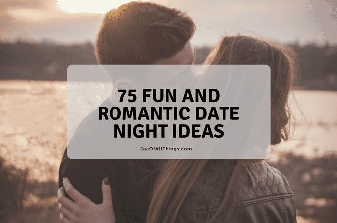 75 Fun and Romantic Date Night Ideas