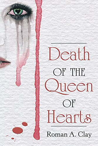 Death of the Queen of Hearts Roman A. Clay