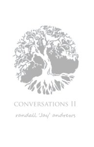 Conversations II by randall 'Jay' andrews