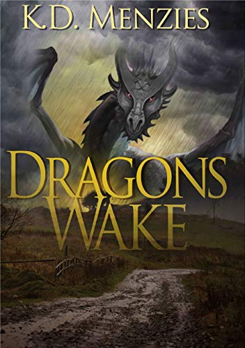 Dragons Wake by K.D.Menzies