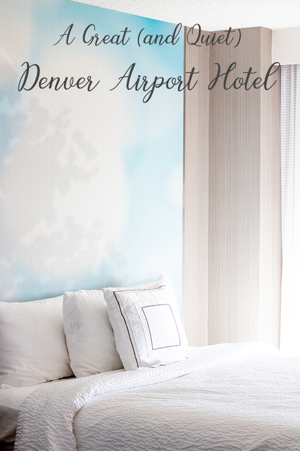 A Great (and Quiet) Denver Airport Hotel