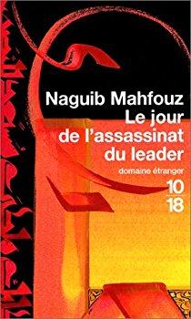 Le jour de l'assassinat du leader de Naguib Mahfouz