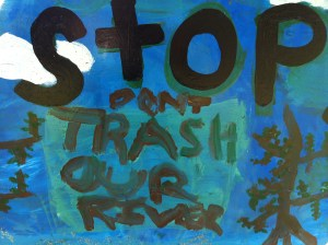 Stop. Don't Trash Our River