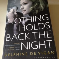 Nothing Holds Back the Night by Delphine de Vigan (tr. George Miller)
