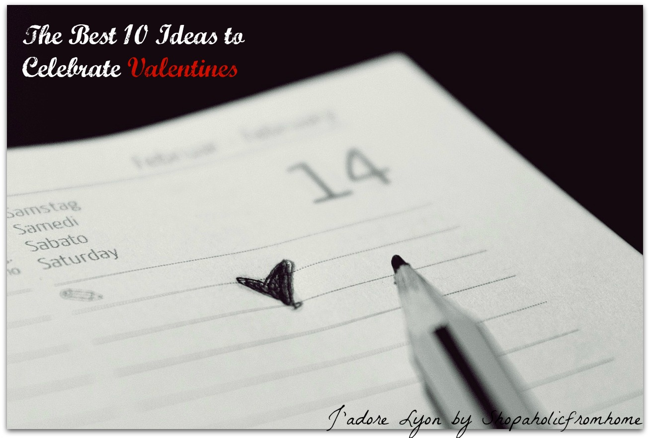 My Best 10 Ideas For Celebrating Valentines in Lyon, France