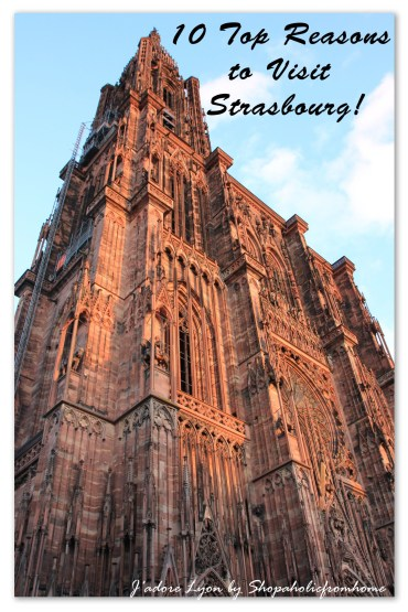 10 Top Reasons To Visit Strasbourg