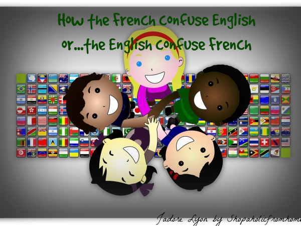 how-the-french-confuse-english-or-the-english-confuse-frenchhow-the-french-confuse-english-or-the-english-confuse-french