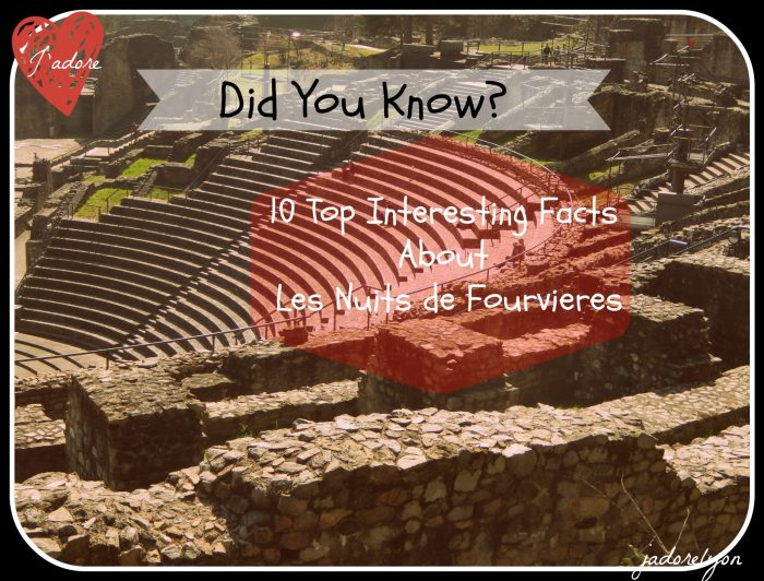 Did you know Facts About Nuits de Fourvieres
