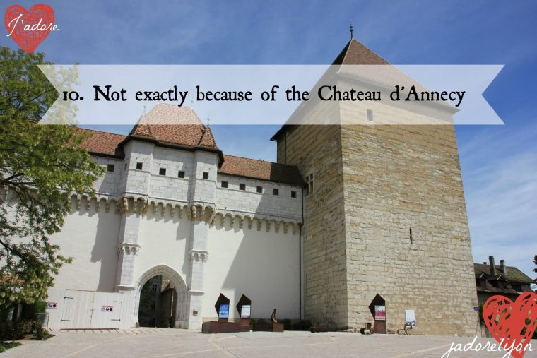 Not exactly because of the Chateau d'Annecy