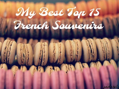 My Best Top 15 French Souvenirs