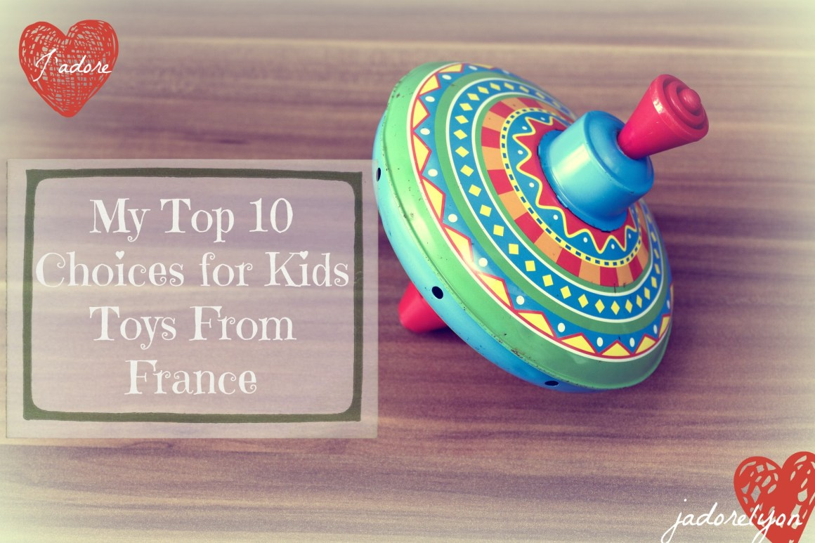 My Top 10 Choices for Kids Toys From France . International Kids Day