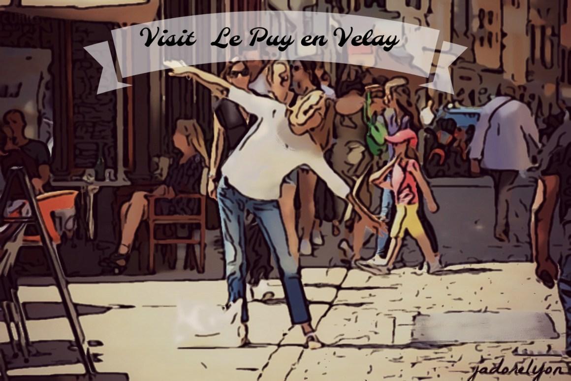Visit Le Puy en Velay