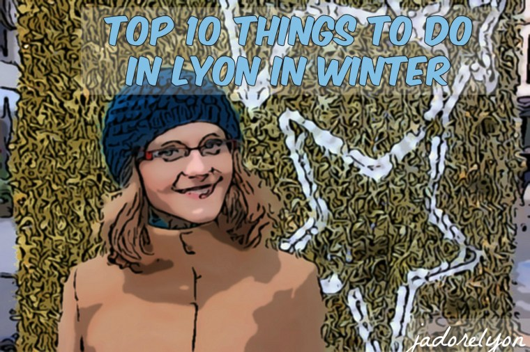 Top 10 things to do in Lyon in Winter