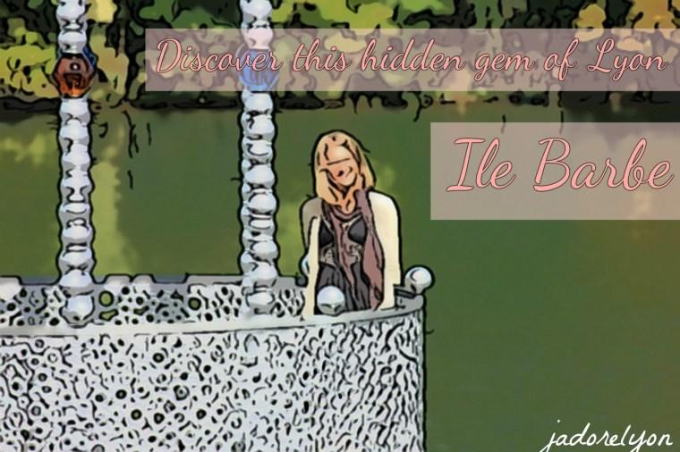 Discover Ile Barbe the hidden gem of Lyon