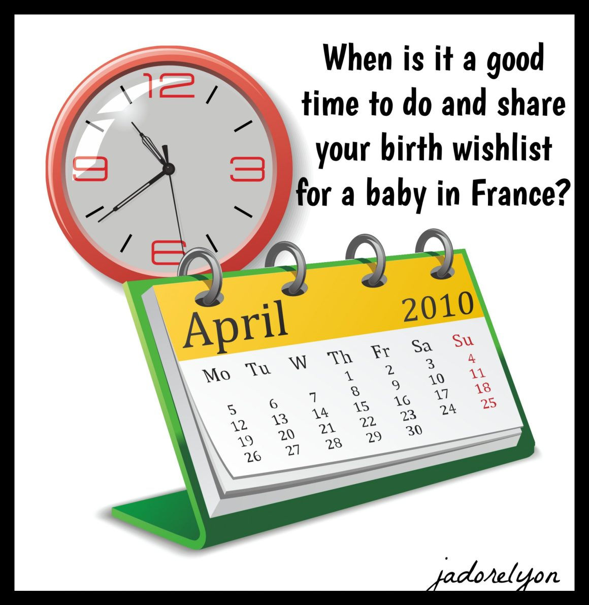 Lastly, when is it a good time to do and share your birth wishlist for a baby in France_