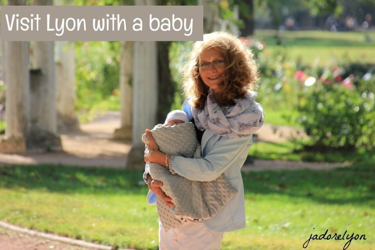 Visit Lyon with a baby.